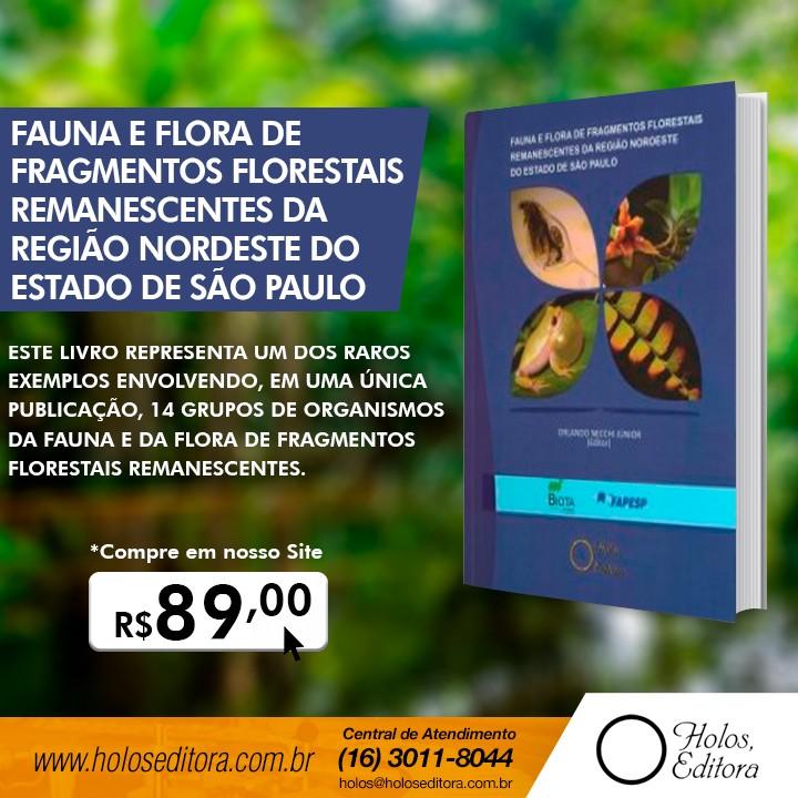 Fauna e Flora de Fragmentos Florestais Remanescentes da Região Nordeste do Estado de São Paulo